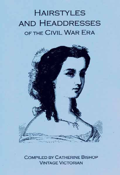 Hairstyles and Headdresses of the Civil War